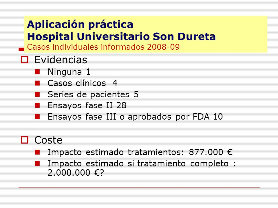 Aplicación práctica Hospital Universitario Son Dureta Casos individuales informados 2008-09