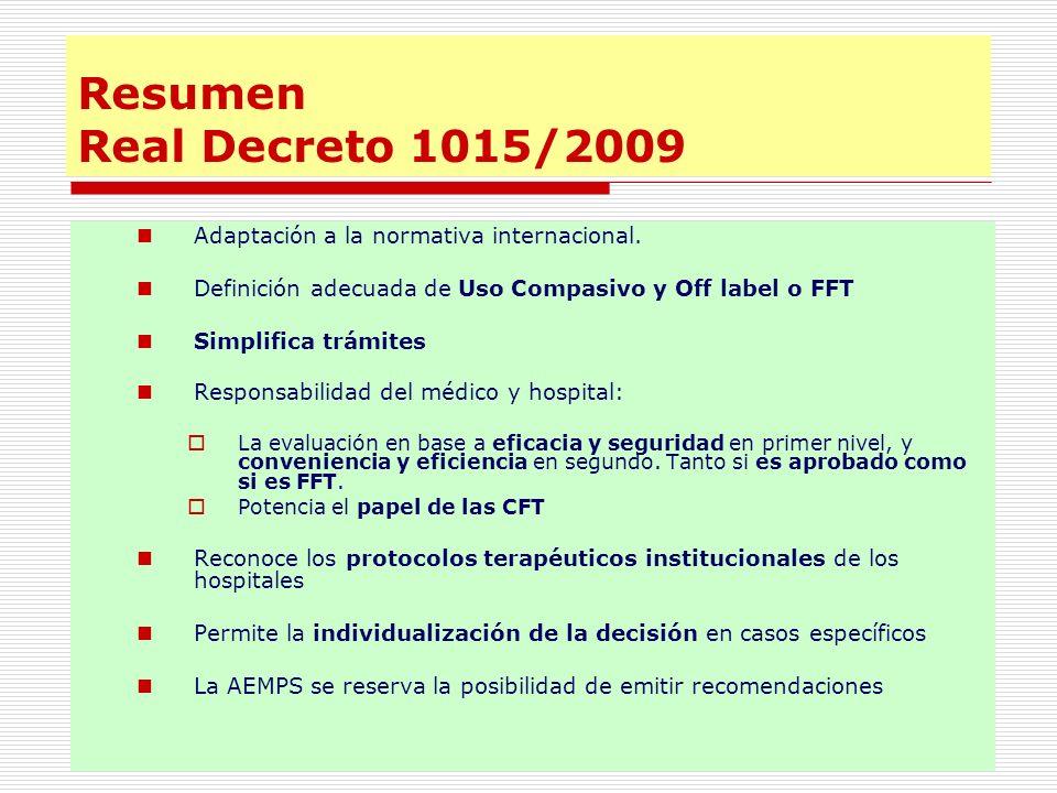 Resumen Real Decreto 1015/2009 Adaptación a la normativa internacional. Definición adecuada de Uso Compasivo y Off label o FFT.