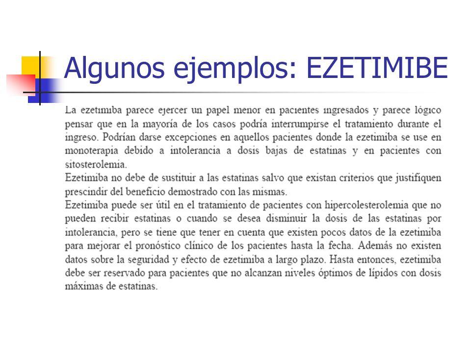Algunos ejemplos: EZETIMIBE