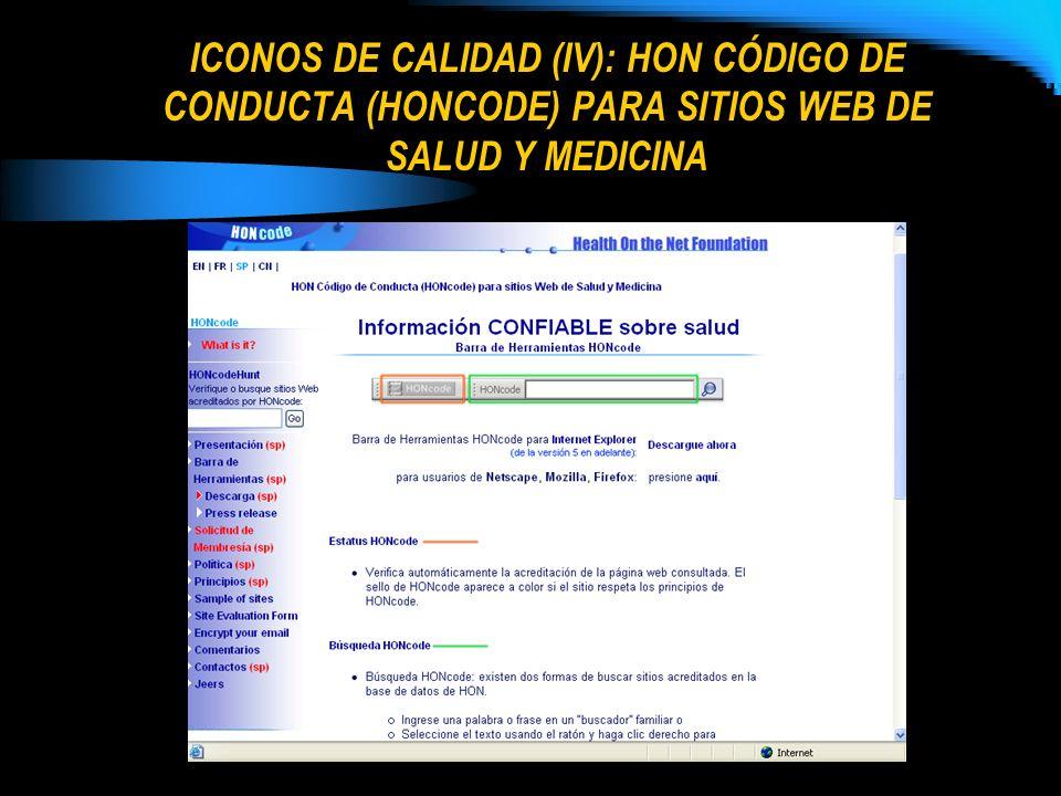 ICONOS DE CALIDAD (IV): HON CÓDIGO DE CONDUCTA (HONCODE) PARA SITIOS WEB DE SALUD Y MEDICINA