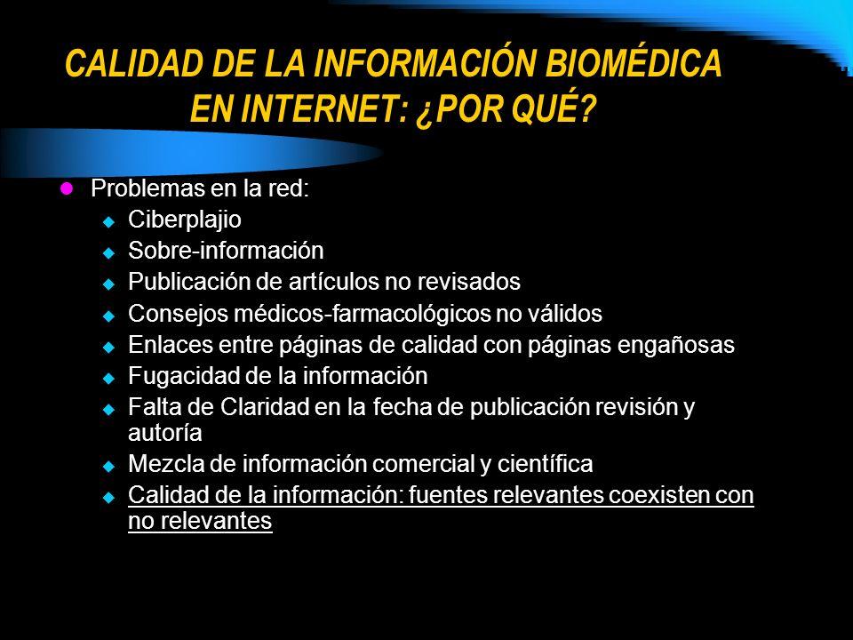 CALIDAD DE LA INFORMACIÓN BIOMÉDICA EN INTERNET: ¿POR QUÉ