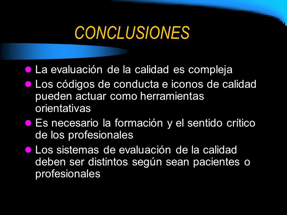 CONCLUSIONES La evaluación de la calidad es compleja