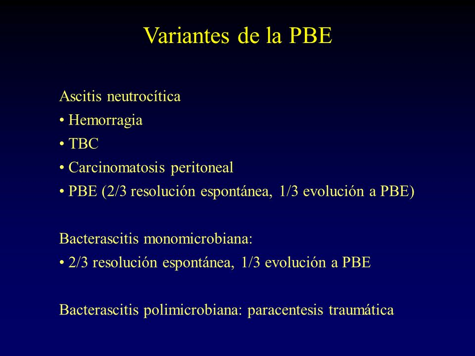 Variantes de la PBE Ascitis neutrocítica Hemorragia TBC