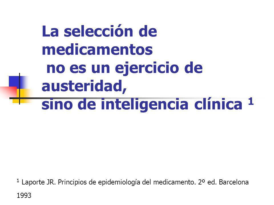 La selección de medicamentos no es un ejercicio de austeridad, sino de inteligencia clínica 1
