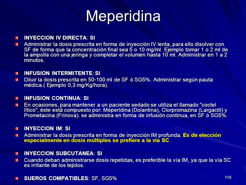Meperidina INYECCION IV DIRECTA: SI