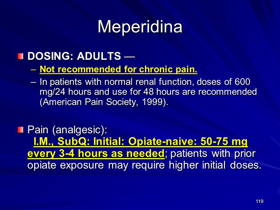 Meperidina DOSING: ADULTS —