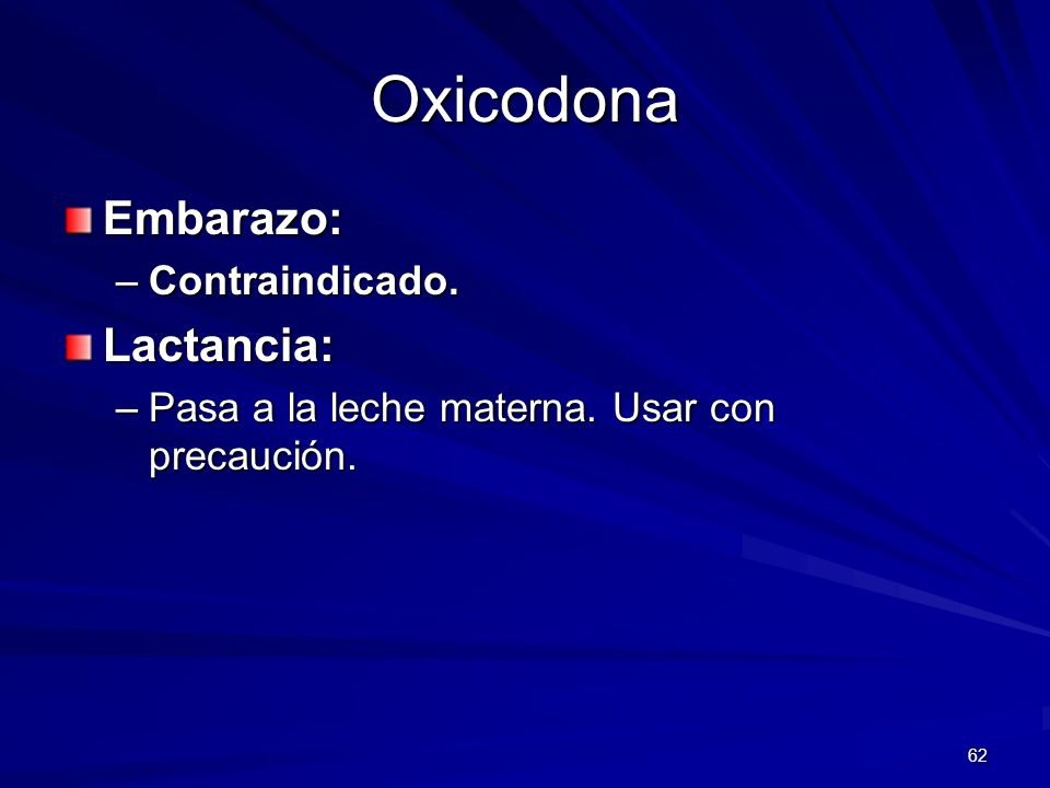 Oxicodona Embarazo: Lactancia: Contraindicado.