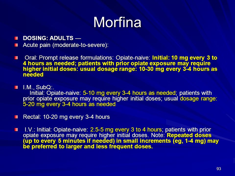Morfina DOSING: ADULTS — Acute pain (moderate-to-severe):