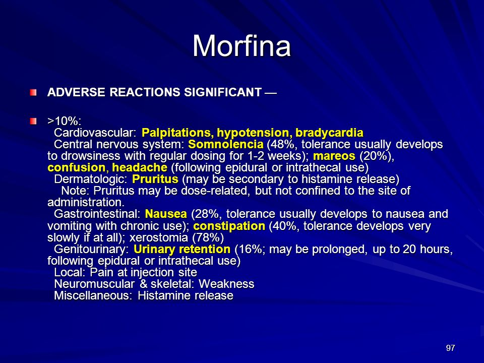 Morfina ADVERSE REACTIONS SIGNIFICANT —