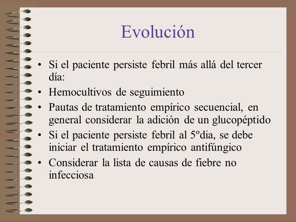 Evolución Si el paciente persiste febril más allá del tercer día: