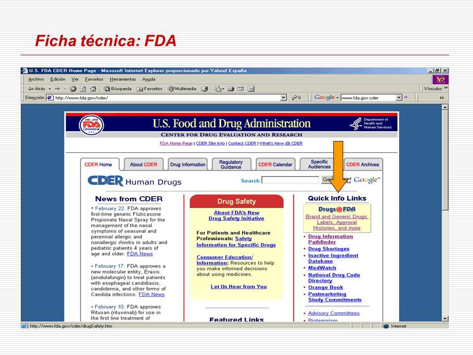 Ficha técnica: FDA 1)La ficha técnica es el documento oficial que aprueba la AEM o EMEA cuando se registra un medicamento.