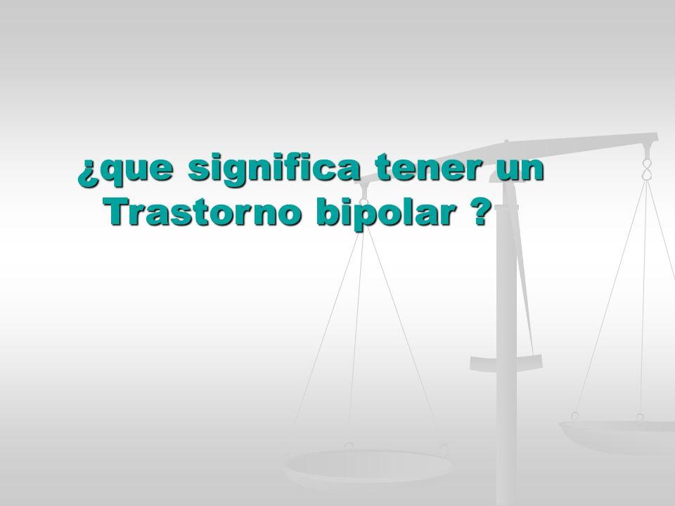 ¿que significa tener un Trastorno bipolar