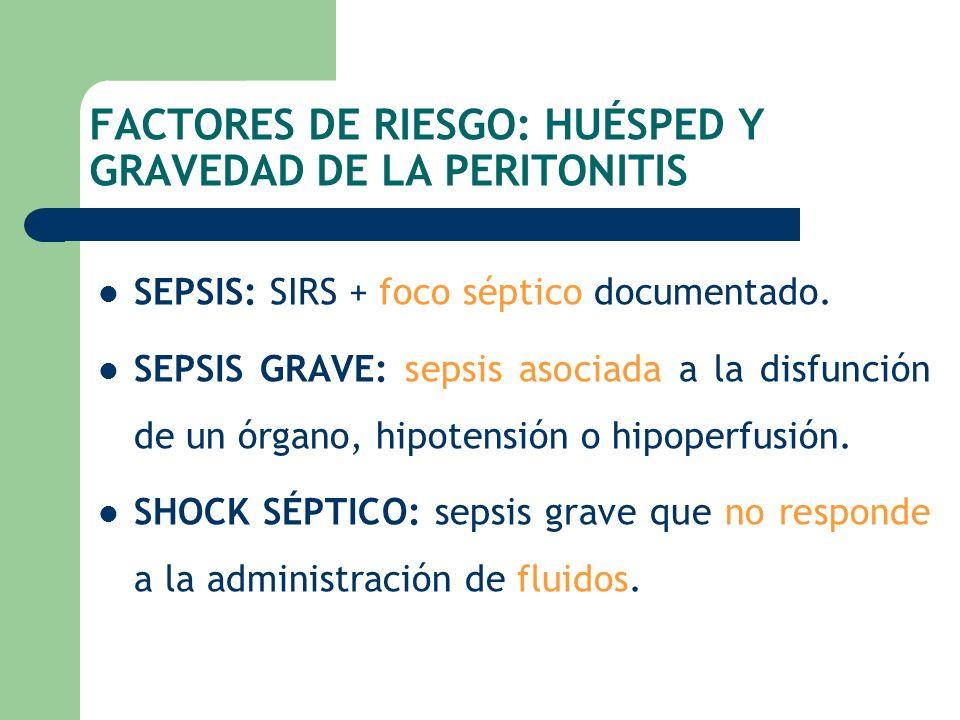 FACTORES DE RIESGO: HUÉSPED Y GRAVEDAD DE LA PERITONITIS