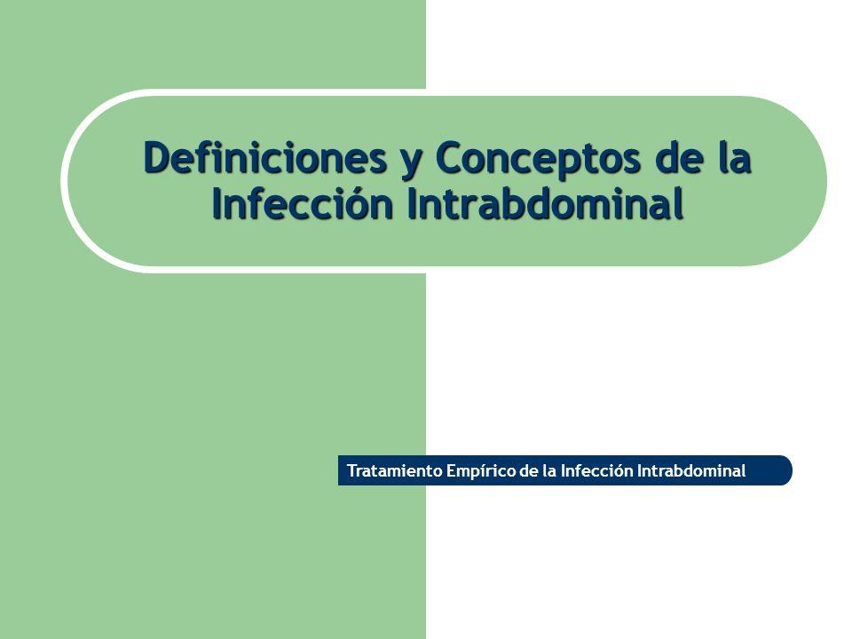 Definiciones y Conceptos de la Infección Intrabdominal
