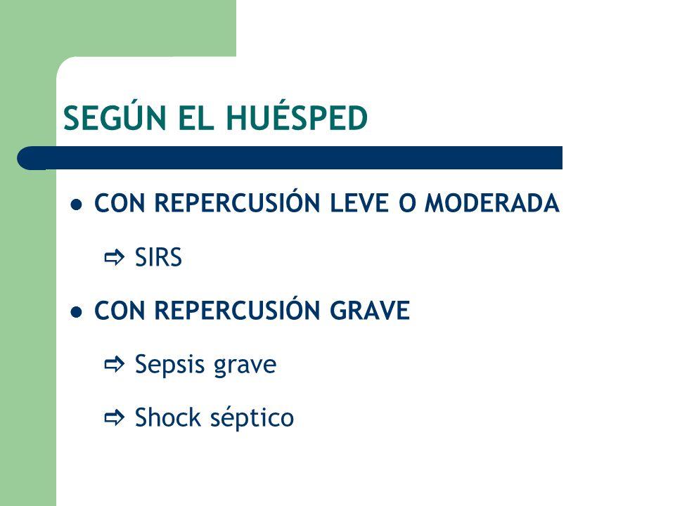 SEGÚN EL HUÉSPED CON REPERCUSIÓN LEVE O MODERADA  SIRS