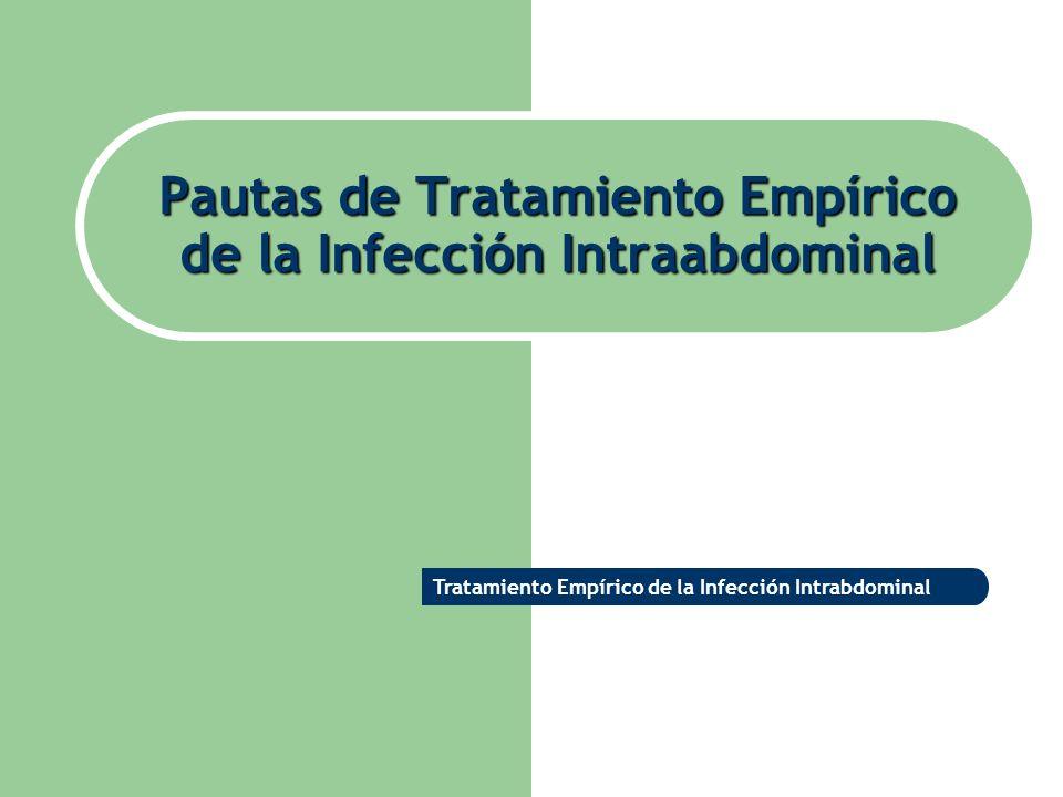 Pautas de Tratamiento Empírico de la Infección Intraabdominal