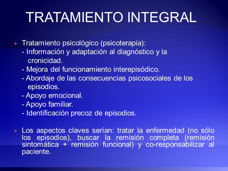 TRATAMIENTO INTEGRAL Tratamiento psicológico (psicoterapia):