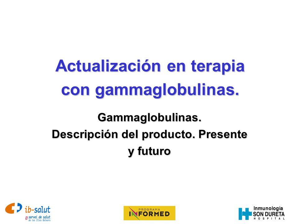 Actualización en terapia con gammaglobulinas.
