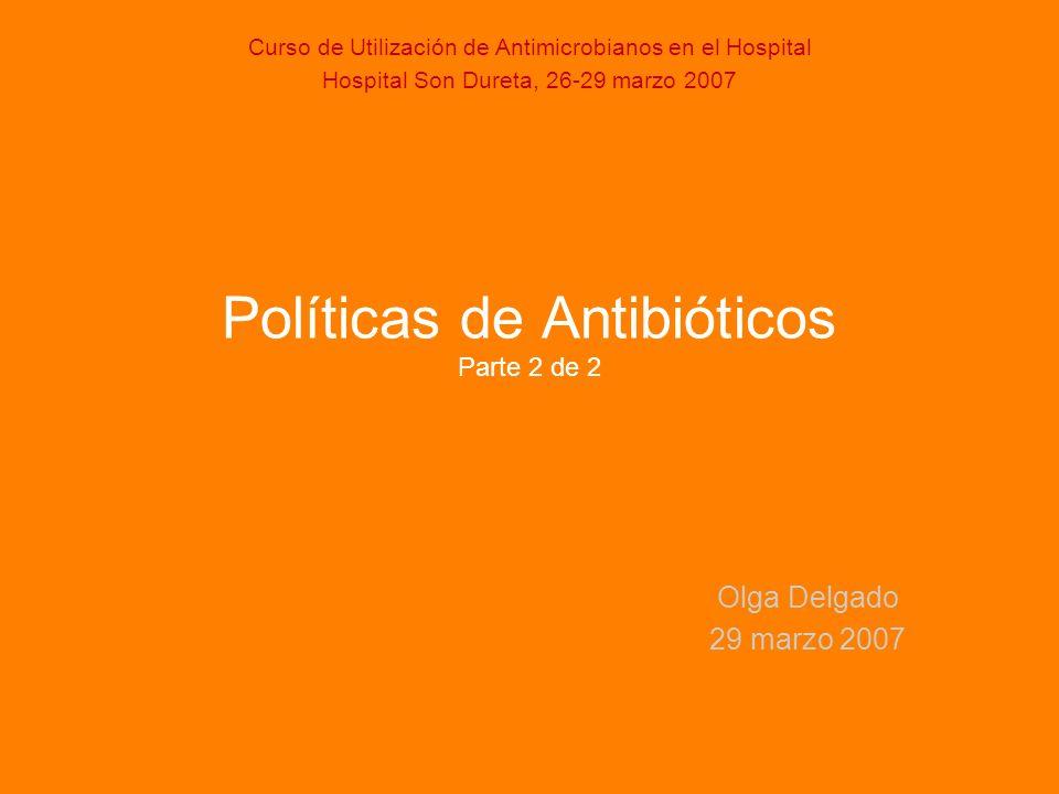 Políticas de Antibióticos Parte 2 de 2