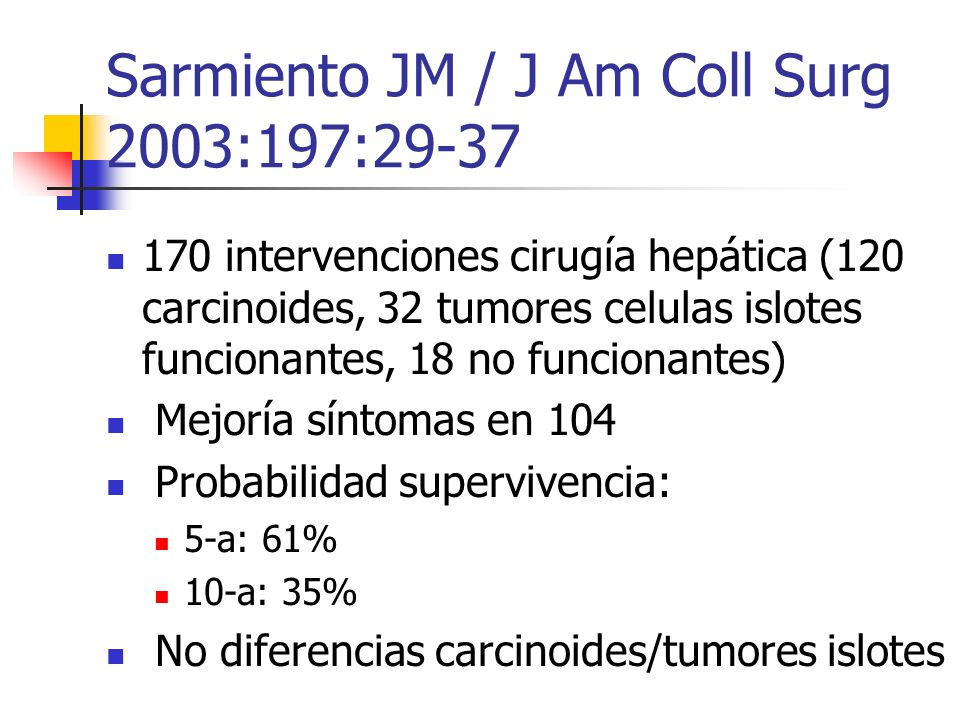Sarmiento JM / J Am Coll Surg 2003:197:29-37