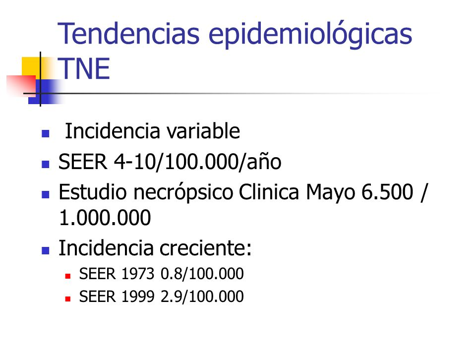 Tendencias epidemiológicas TNE