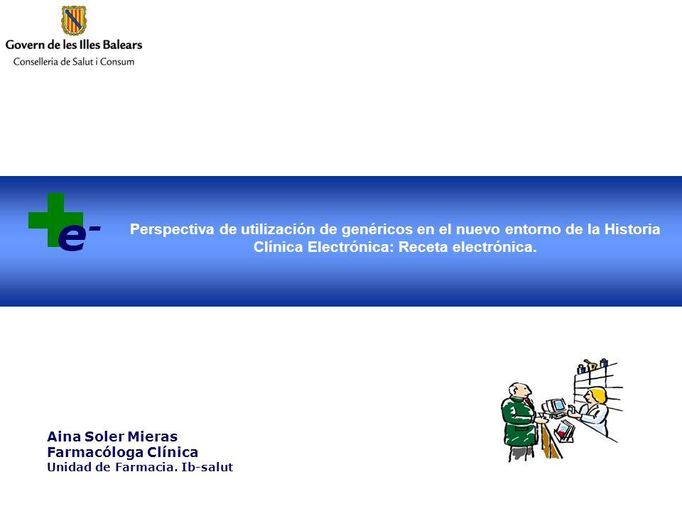 Perspectiva de utilización de genéricos en el nuevo entorno de la Historia Clínica Electrónica: Receta electrónica.