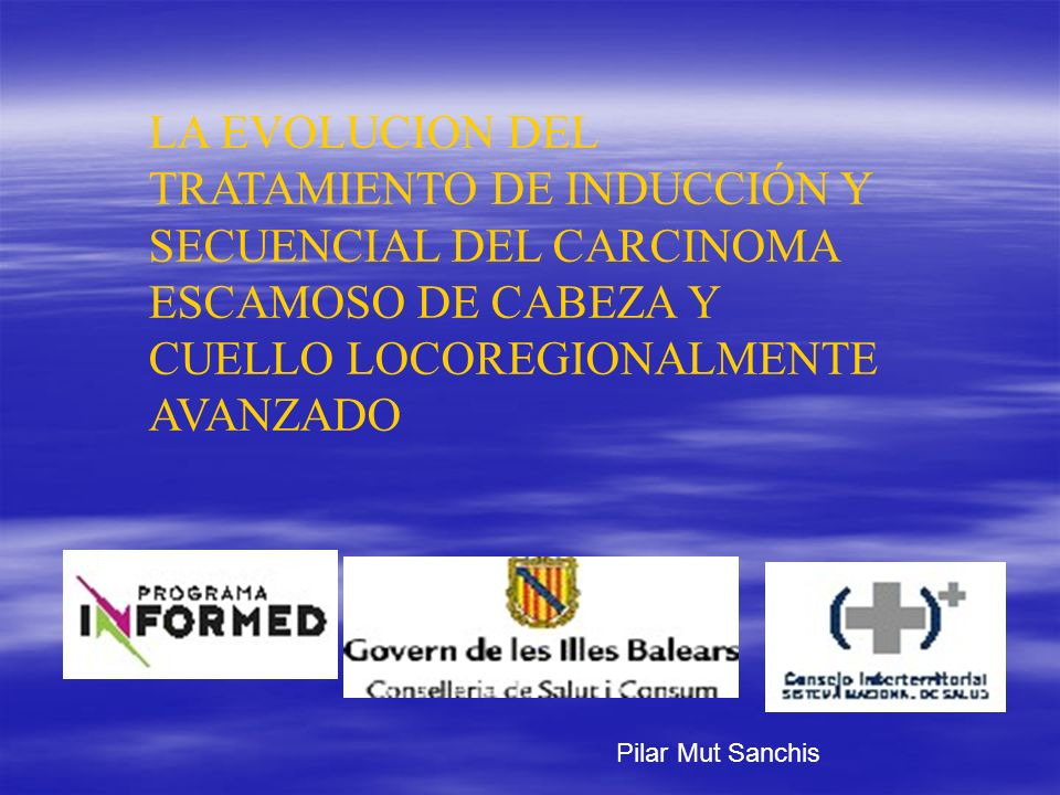 LA EVOLUCION DEL TRATAMIENTO DE INDUCCIÓN Y SECUENCIAL DEL CARCINOMA ESCAMOSO DE CABEZA Y CUELLO LOCOREGIONALMENTE AVANZADO