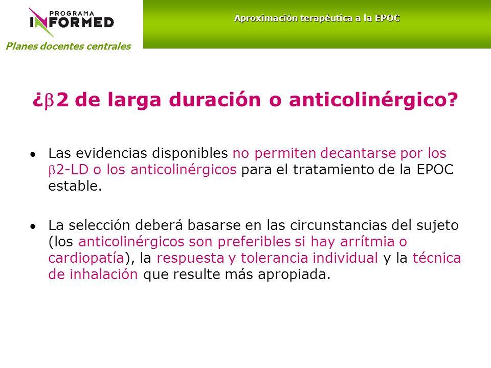 ¿2 de larga duración o anticolinérgico