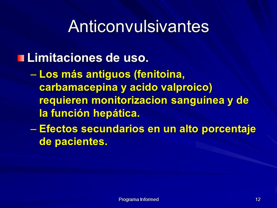 Anticonvulsivantes Limitaciones de uso.