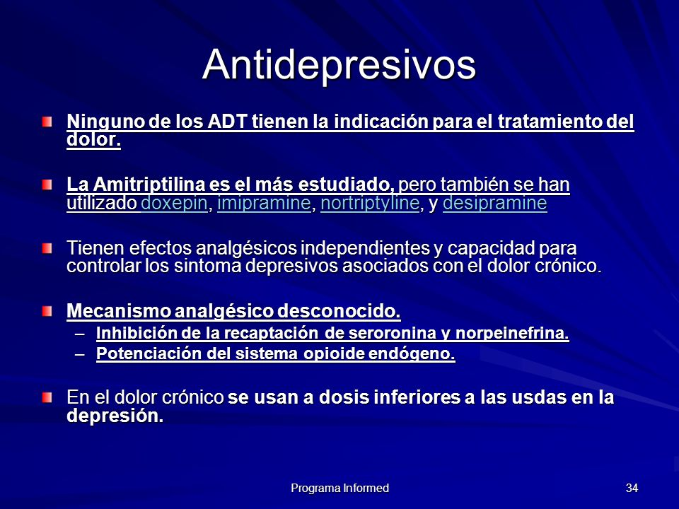 Antidepresivos Ninguno de los ADT tienen la indicación para el tratamiento del dolor.