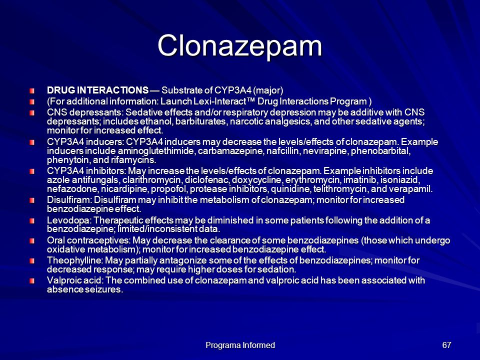 Clonazepam DRUG INTERACTIONS — Substrate of CYP3A4 (major)