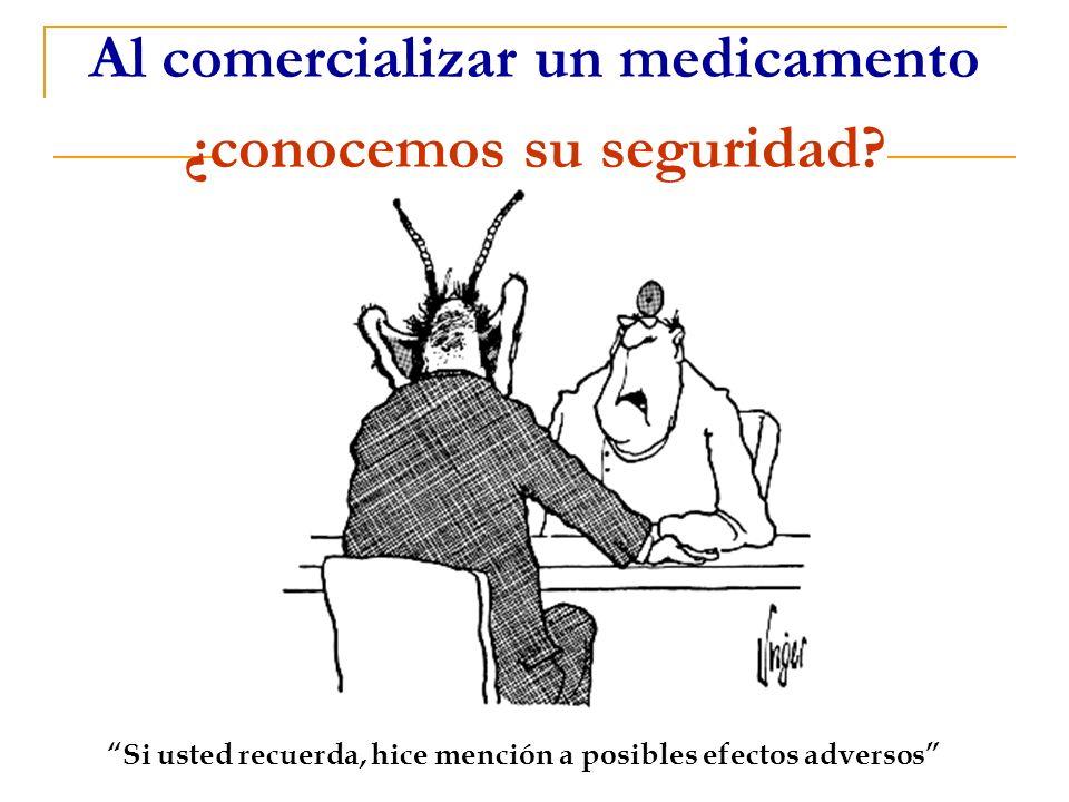 Al comercializar un medicamento ¿conocemos su seguridad