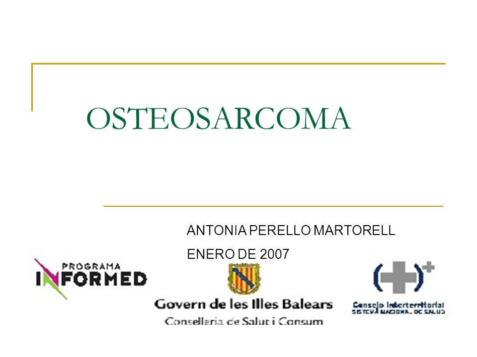 OSTEOSARCOMA ANTONIA PERELLO MARTORELL ENERO DE 2007