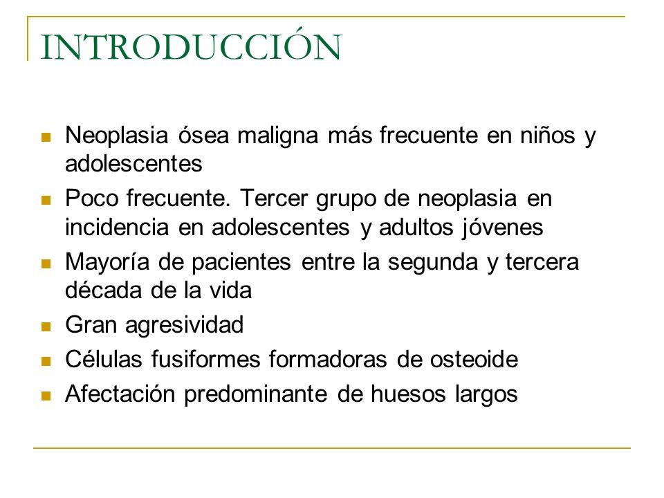 INTRODUCCIÓN Neoplasia ósea maligna más frecuente en niños y adolescentes.