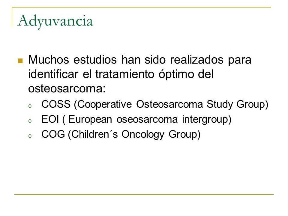Adyuvancia Muchos estudios han sido realizados para identificar el tratamiento óptimo del osteosarcoma:
