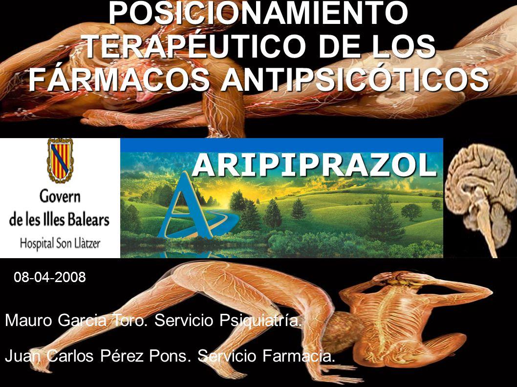 POSICIONAMIENTO TERAPÉUTICO DE LOS FÁRMACOS ANTIPSICÓTICOS