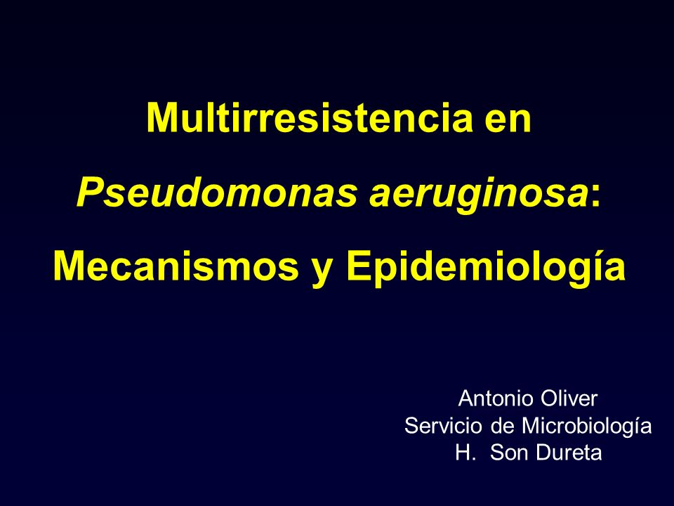 Pseudomonas aeruginosa: Mecanismos y Epidemiología