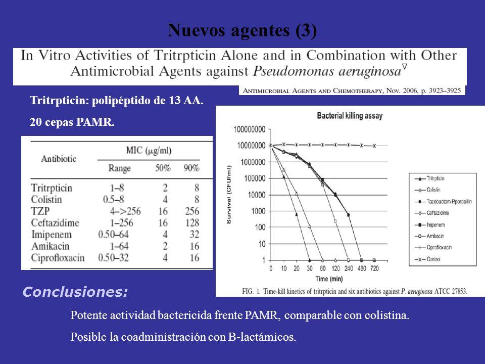 Nuevos agentes (3) Conclusiones: Tritrpticin: polipéptido de 13 AA.