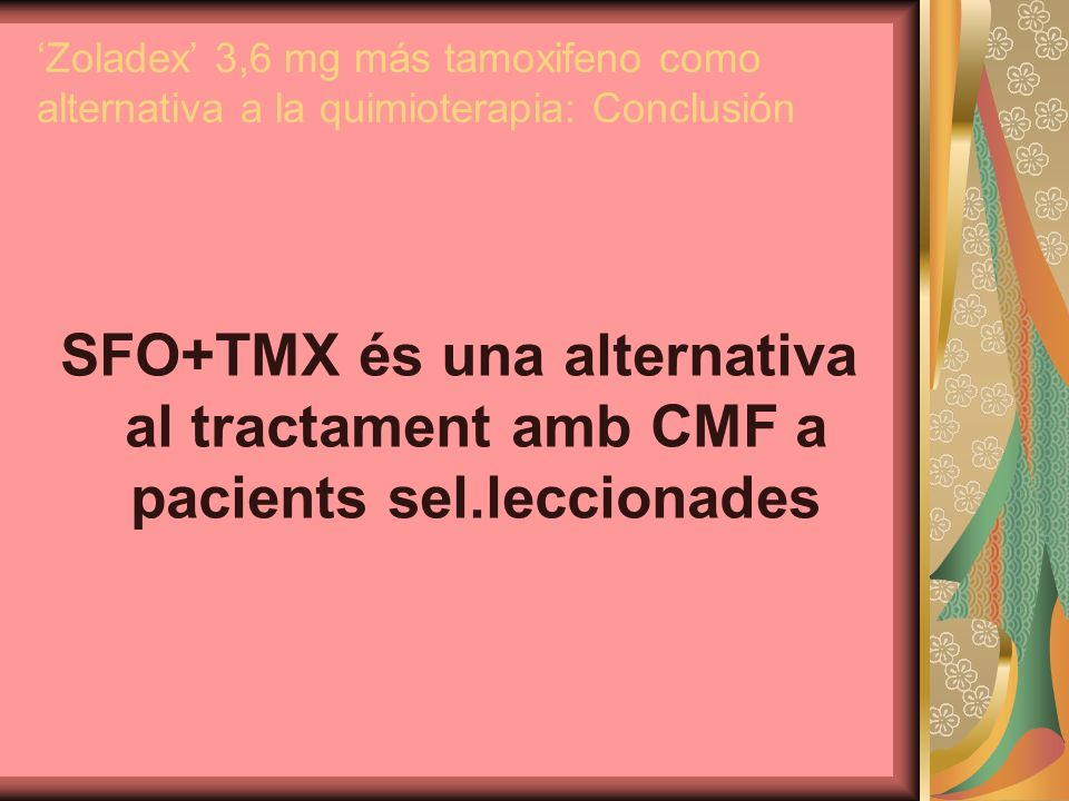 'Zoladex' 3,6 mg más tamoxifeno como alternativa a la quimioterapia: Conclusión