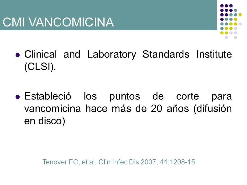 CMI VANCOMICINA Clinical and Laboratory Standards Institute (CLSI).
