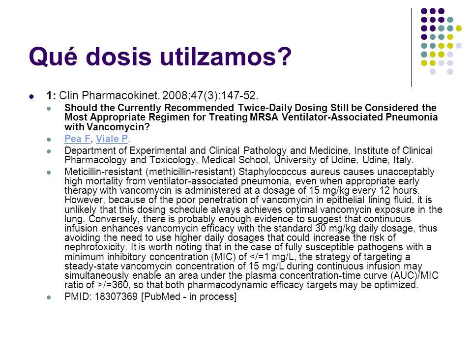 Qué dosis utilzamos 1: Clin Pharmacokinet. 2008;47(3):147-52.