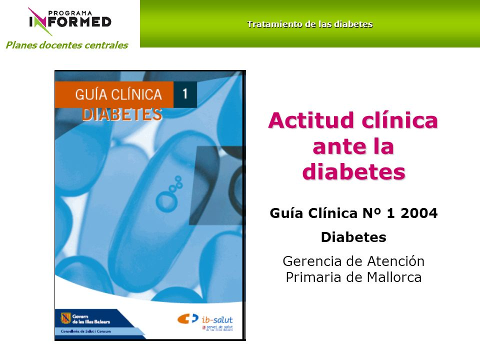Tratamiento de las diabetes Actitud clínica ante la diabetes