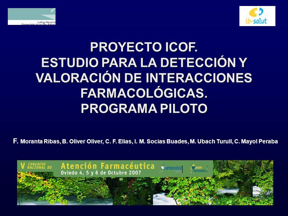 PROYECTO ICOF. ESTUDIO PARA LA DETECCIÓN Y VALORACIÓN DE INTERACCIONES FARMACOLÓGICAS. PROGRAMA PILOTO