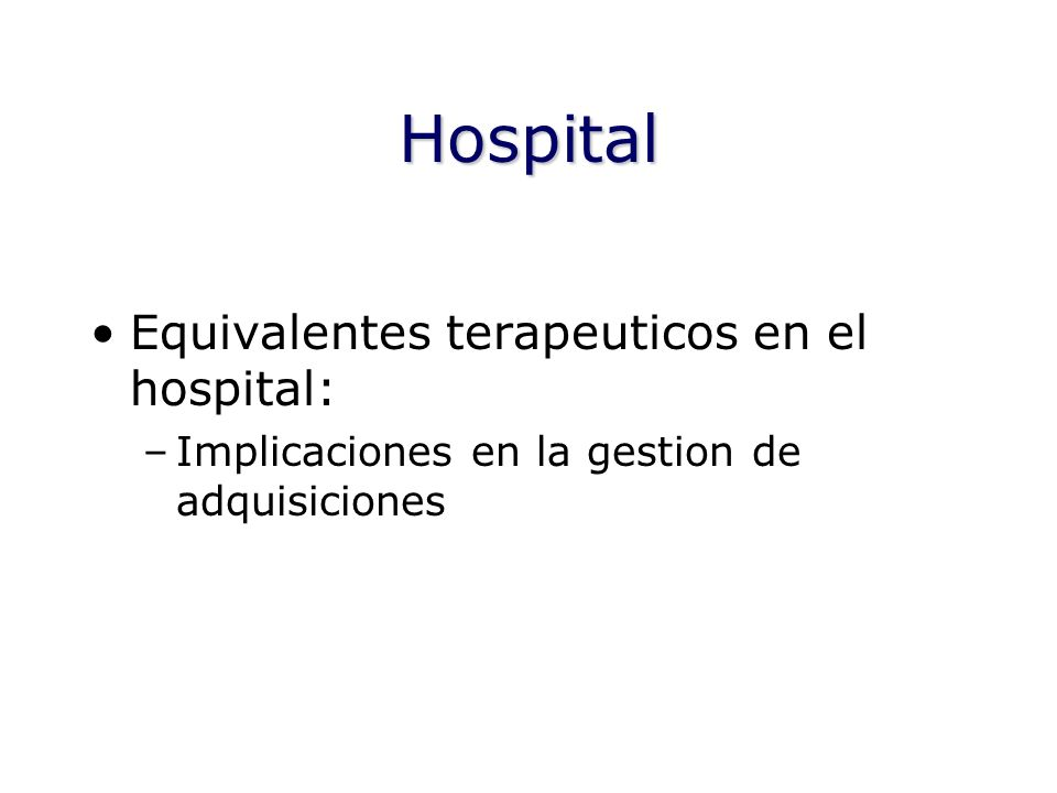 Hospital Equivalentes terapeuticos en el hospital: