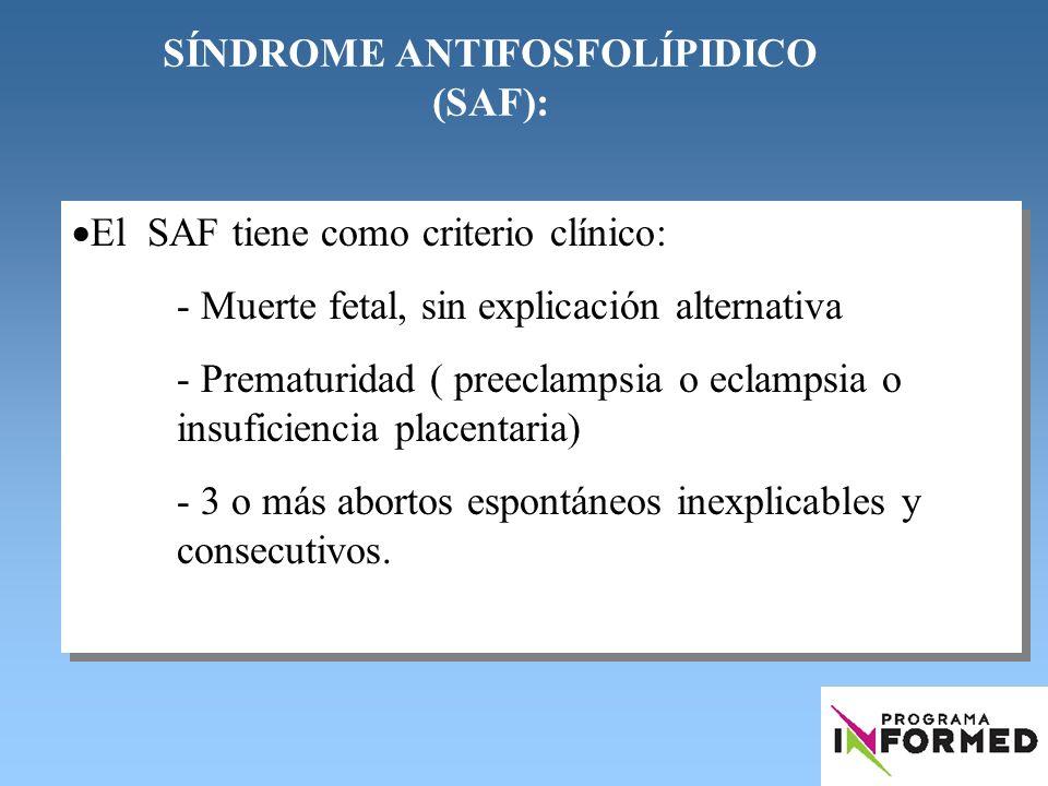 SÍNDROME ANTIFOSFOLÍPIDICO (SAF):