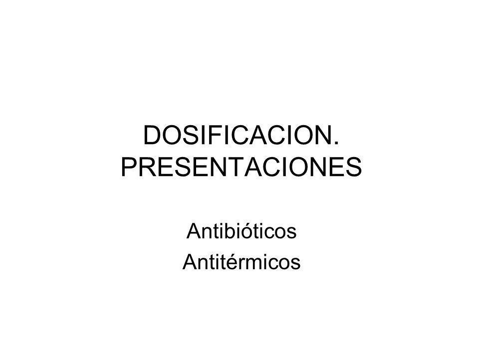 DOSIFICACION. PRESENTACIONES