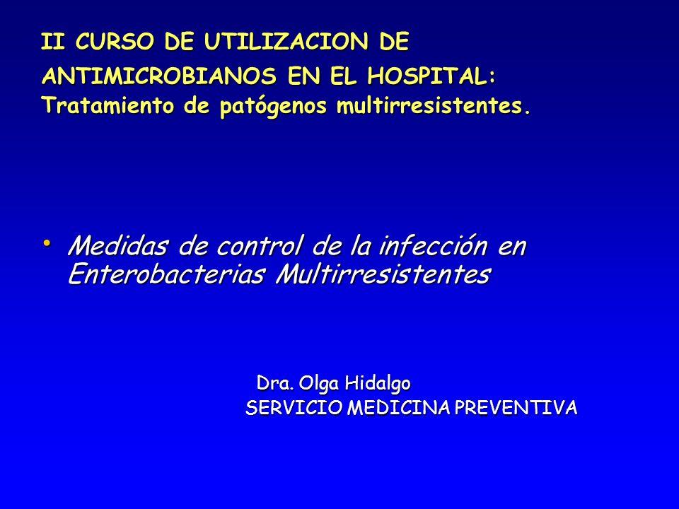 II CURSO DE UTILIZACION DE ANTIMICROBIANOS EN EL HOSPITAL: Tratamiento de patógenos multirresistentes.