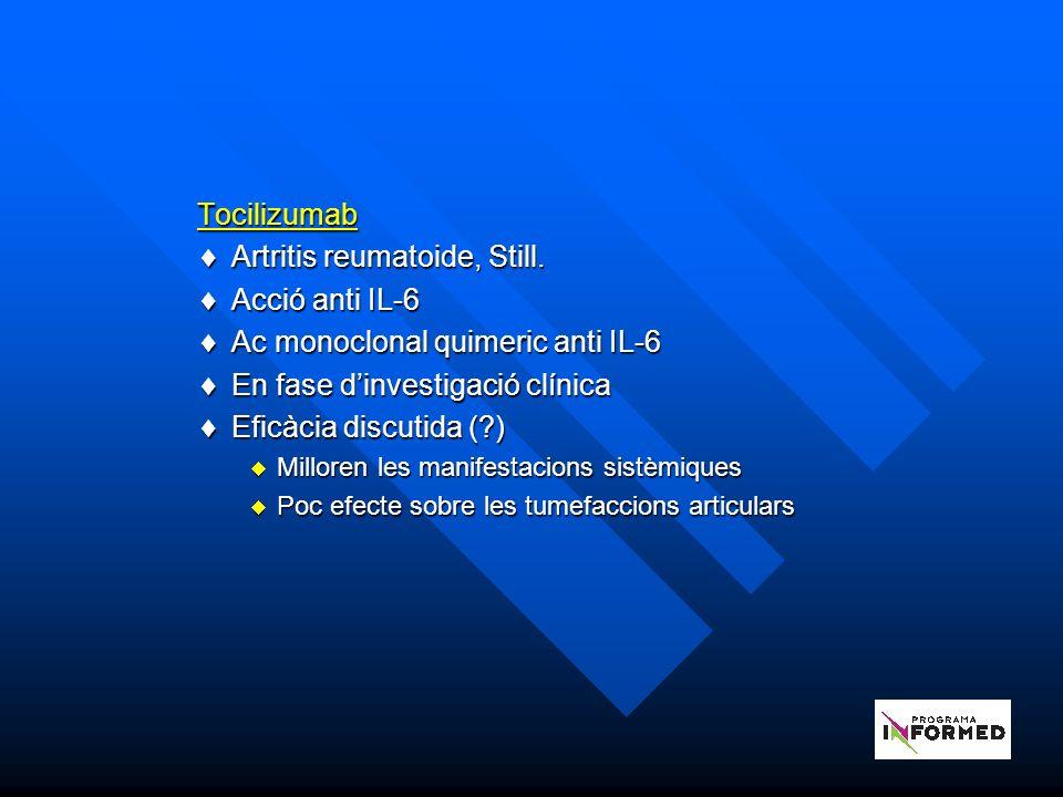 Artritis reumatoide, Still. Acció anti IL-6