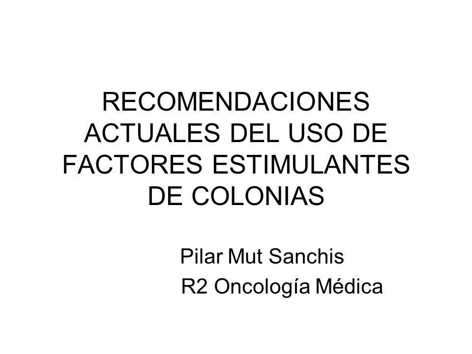 RECOMENDACIONES ACTUALES DEL USO DE FACTORES ESTIMULANTES DE COLONIAS