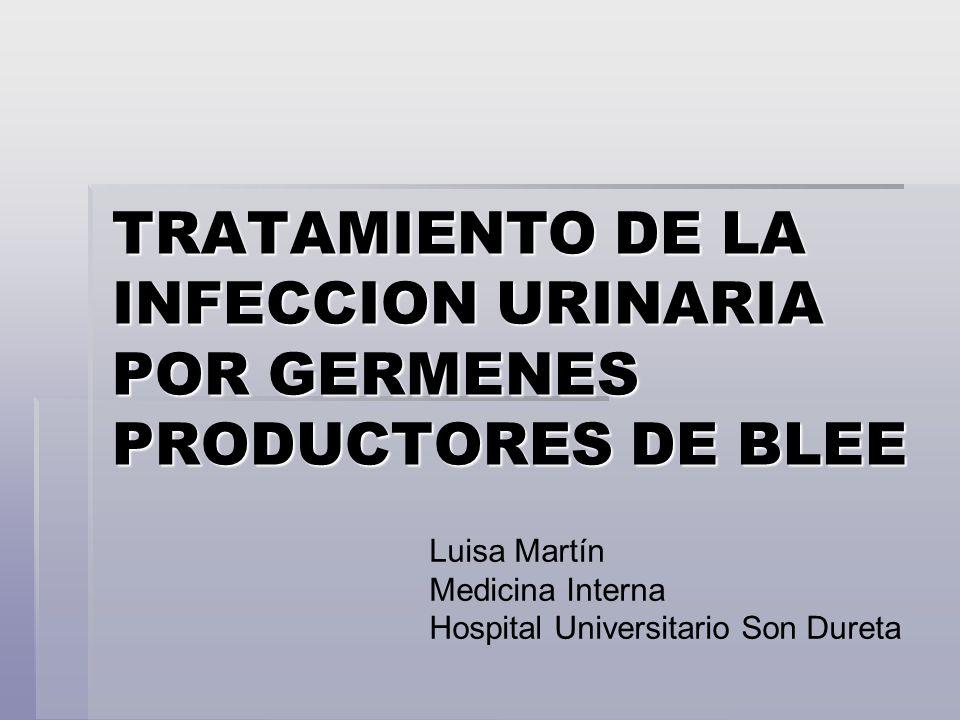 TRATAMIENTO DE LA INFECCION URINARIA POR GERMENES PRODUCTORES DE BLEE